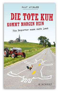 Die tote Kuh kommt morgen rein - Ralf Heimann
